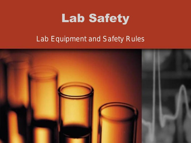Standard 1:  Lab Safety and Equipment