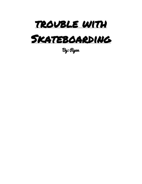 Trouble with Skateboarding