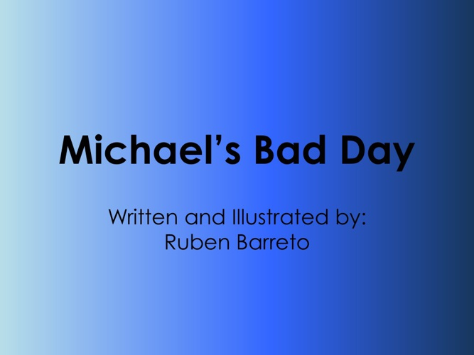 Copy of Michael's Bad Day