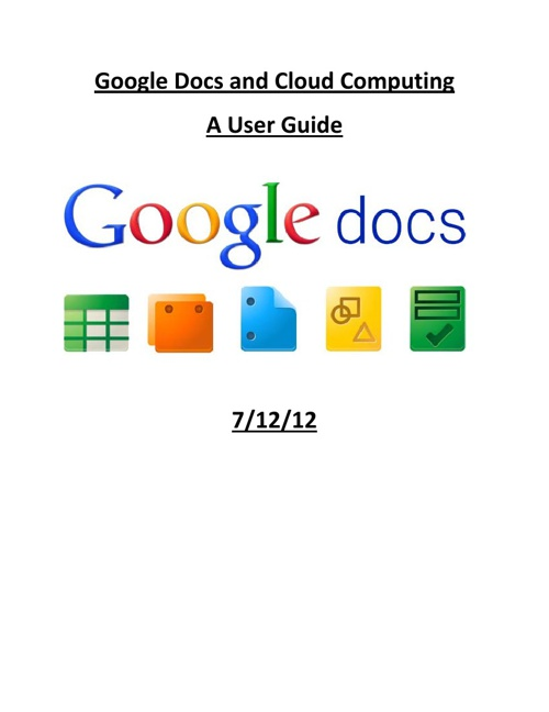 Google Docs and Cloud Computing A User Guide