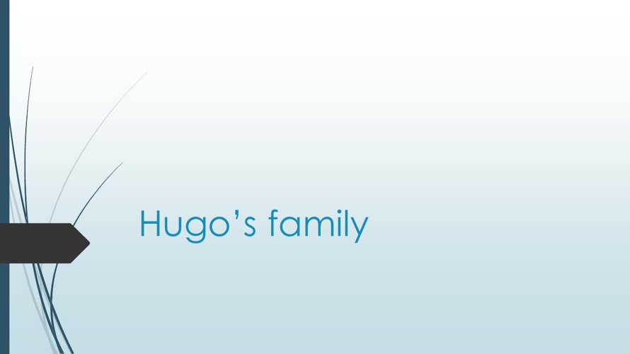 Hugos's family