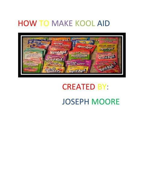 HOW TO MAKE KOOL AID