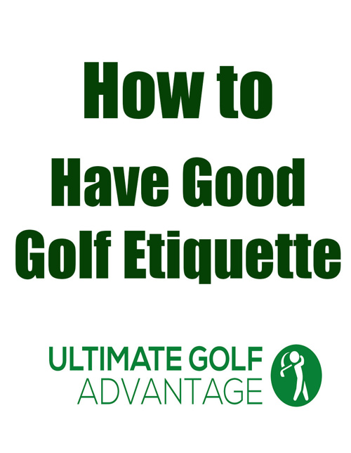 How to Have Good Golf Etiquette