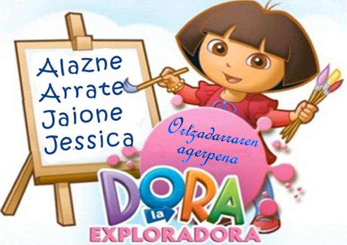 Dora la exploradora (Alazne, Arrate, jaione, Jessica)