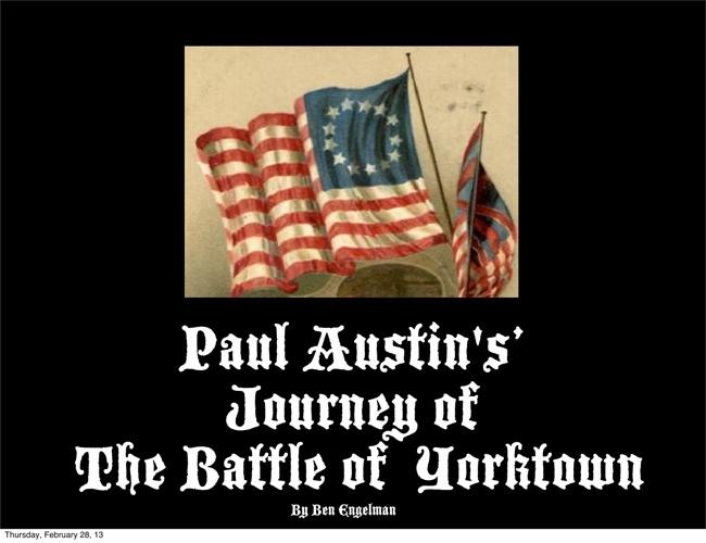 Paul Austin's' Journey of  The Battle of Yorktown
