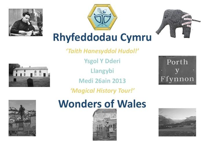 Rhyfeddodau Cymru 2013-Lleoliadau-Digwyddiadau-Cymeriadau