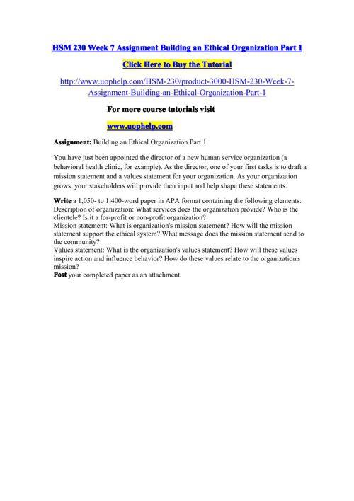 HSM 230 Week 7 Assignment Building an Ethical Organization Part