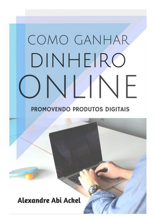 Ebook Como ganhar dinheiro online promovendo produtos digitais