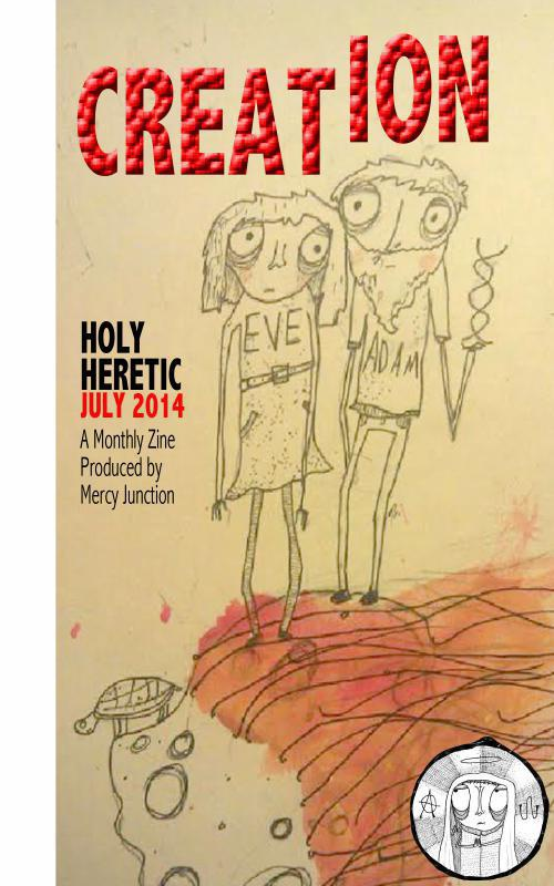 Holy Heretic: CREATION, July 2014
