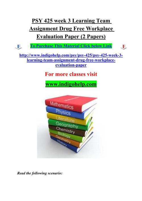 PSY 425 week 3 Learning Team Assignment Drug Free Workplace Eval