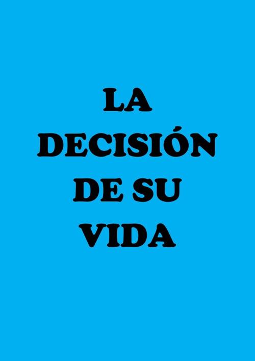 La Decisión de su Vida