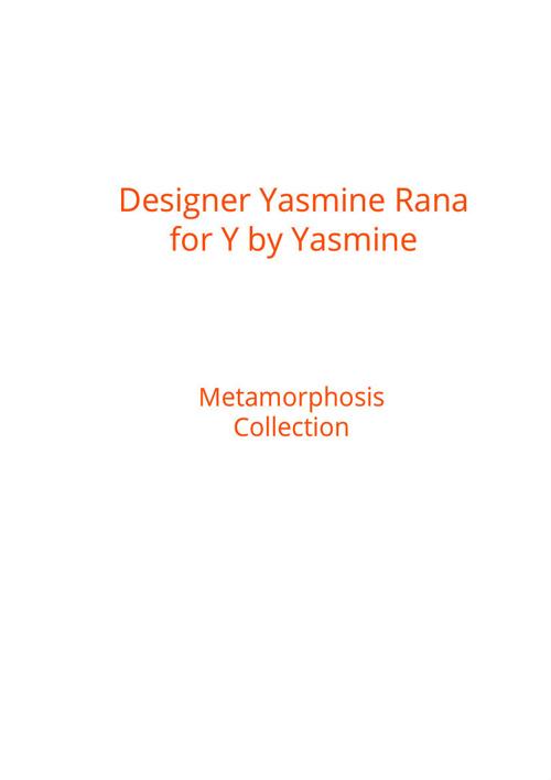 Designer Yasmine Rana for Y by Yasmine,Metamorphosis Collection