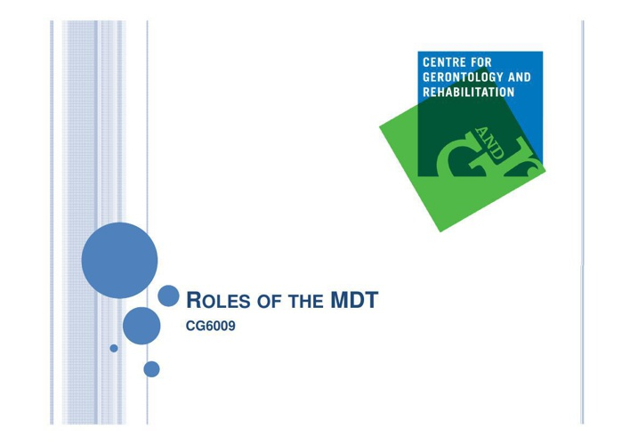 Roles of the MDT