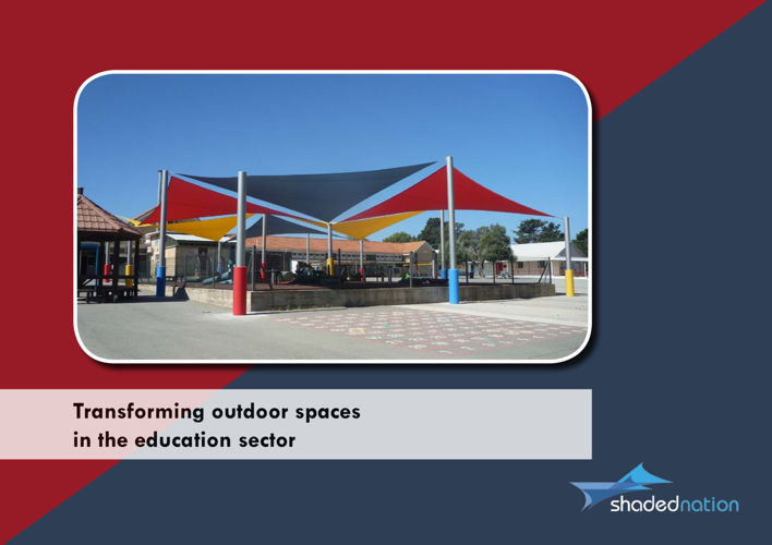 Shaded Nation: Education Sector - Sail Shades and Canopies