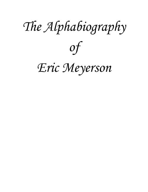 Alphabiography of Eric Meyerson