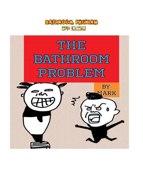 The Bathroom Problem
