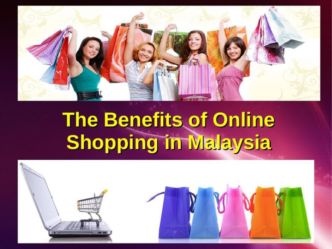 The Benefits of Online Shopping in Malaysia