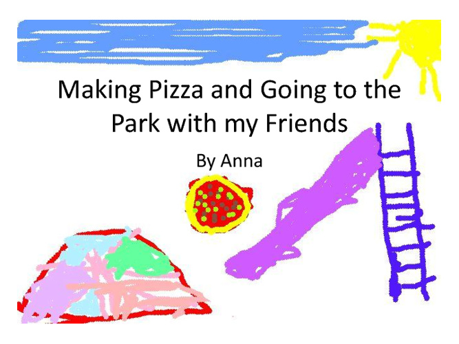 Making Pizza and Going to the Park with my Friends