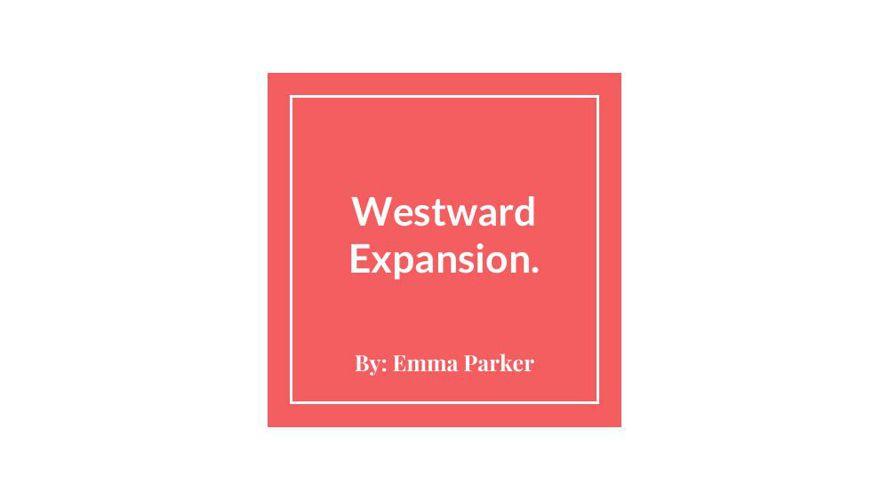 Westward Expansion.