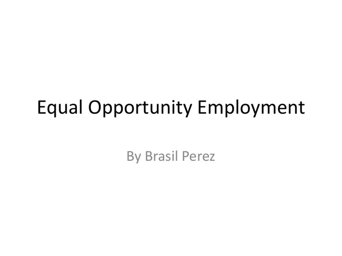Equal Oppurtunity in the workplace