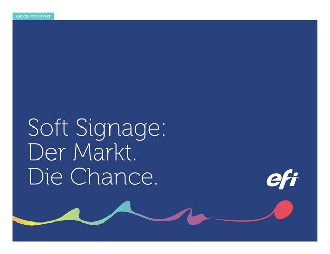 Soft Signage: Der Markt. Die Chance