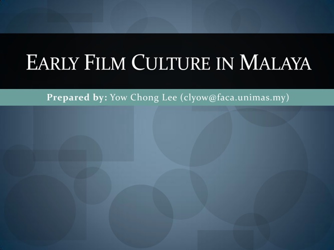 Early Film Culture in Malaya (Malaysian Cinema Class Slides)