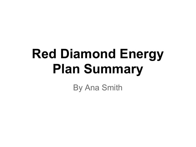 Red Diamond Energy Plan Summary