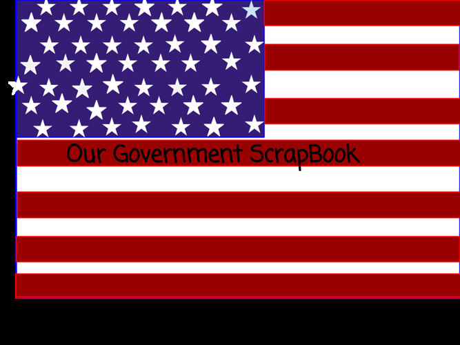 Our Government Scrapbook