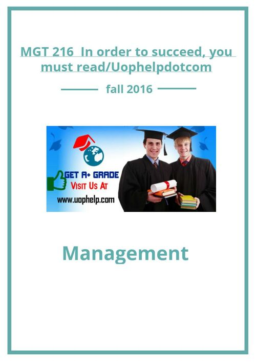 MGT 216  In order to succeed, you must read/Uophelpdotcom