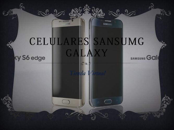 CELULARES SANSUMG GALAXY