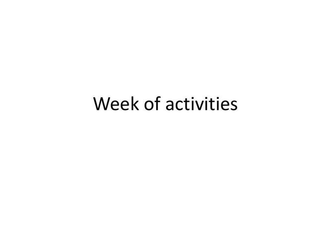 week of activities