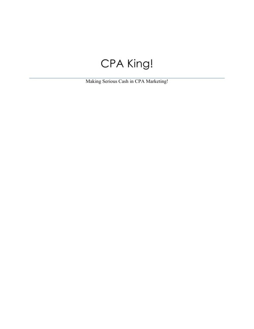 CPA King: Making Serious Cash in CPA Marketing!