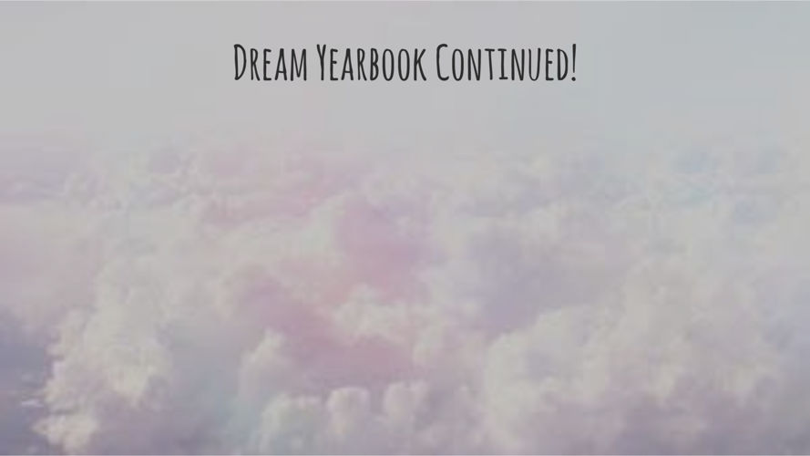 Dream Yearbook FINISHED pt 3 (1)