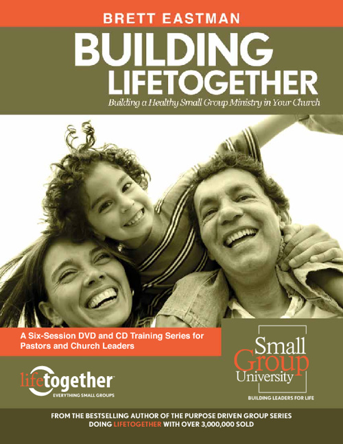 Building Lifetogether: Building Healthy Small Groups in Your Chu
