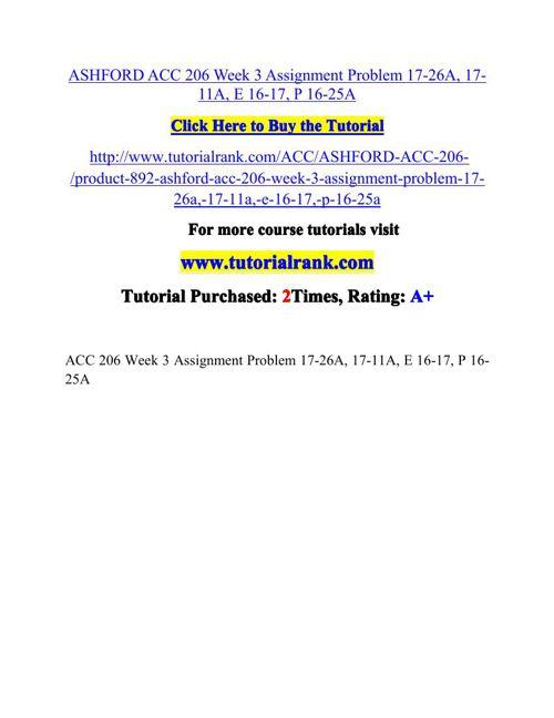 ASHFORD ACC 206 Week 3 Assignment Problem 17-26A, 17-11A, E 16-1