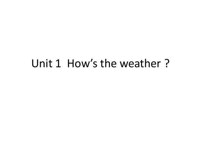 Unit 1  How's the weather