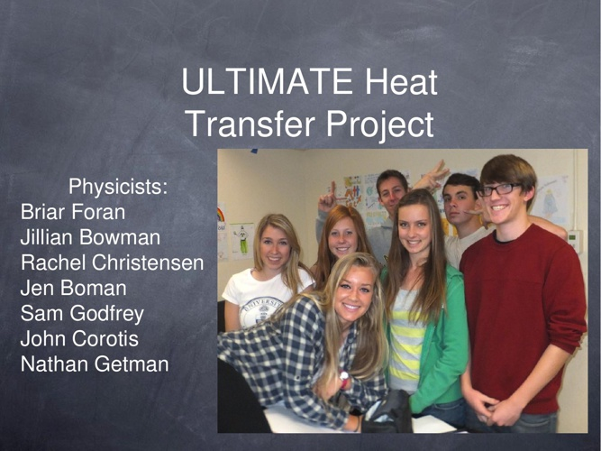 The ULTIMATE Heat Transfer Project