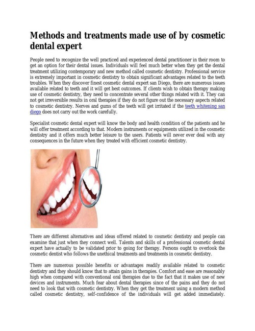 Methods and treatments made use of by cosmetic dental expert