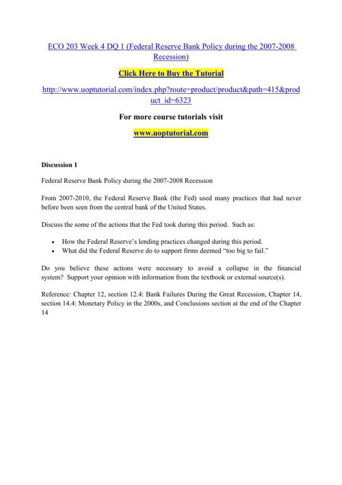 ECO 203 Week 4 DQ 1 (Federal Reserve Bank Policy during the 2007