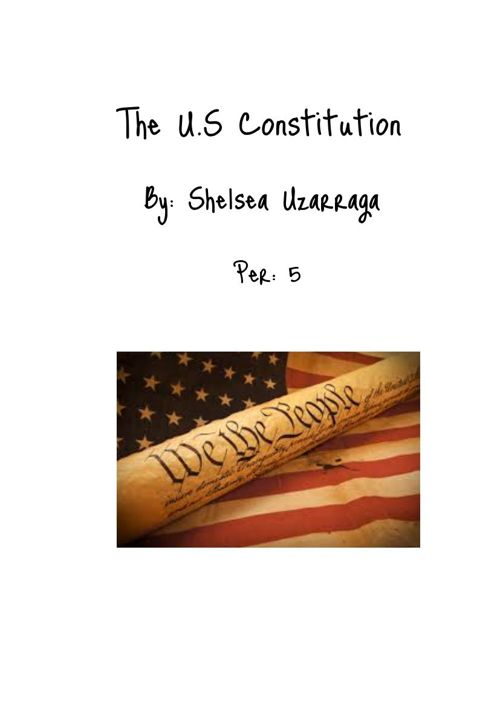 Copy (2) of Shelsea Uzarraga, U.S constitution project, period 5