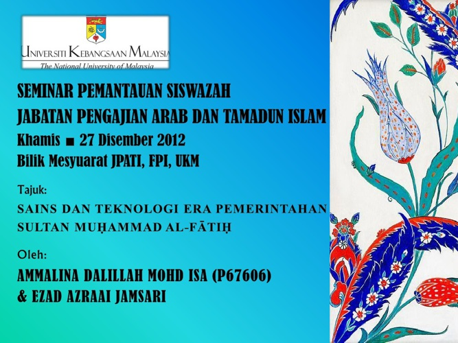 Sains dan Teknologi Era Sultan Muhammad al-Fatih