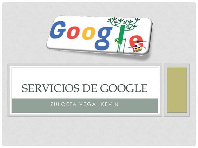 Servicios de google Zuloeta Vega Kevin