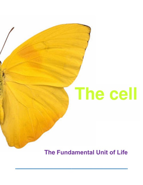 CELL-THE FUNDAMENTAL UNIT OF LIFE