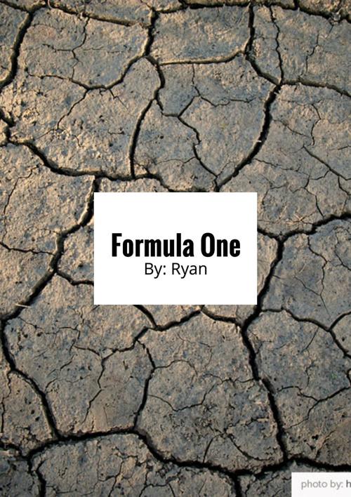 Formula One By: Ryan