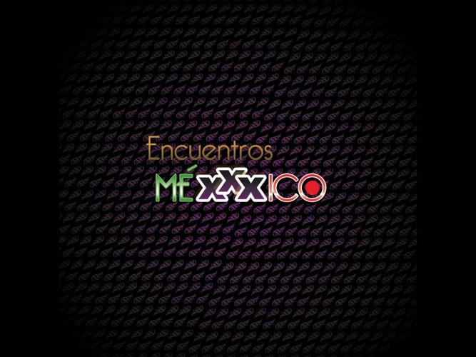 Encuentros Méxxxico