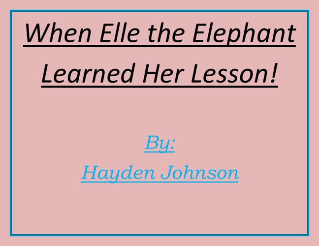 When Elle the Elephant Learned her lesson