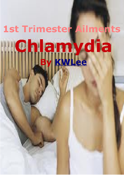 First Trimester Pregnancy Ailments - Chlamydia
