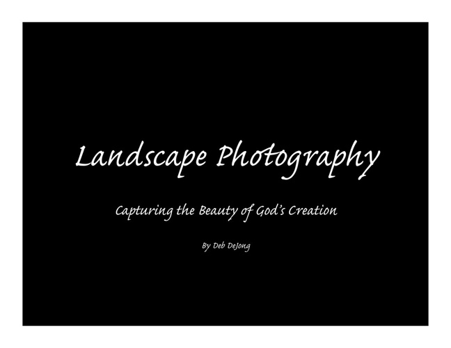 Landscape Photography: Capturing the Beauty of God's Creation