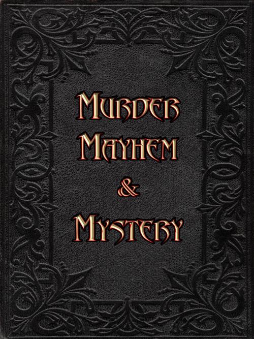 Murder, Mayhem & Mystery