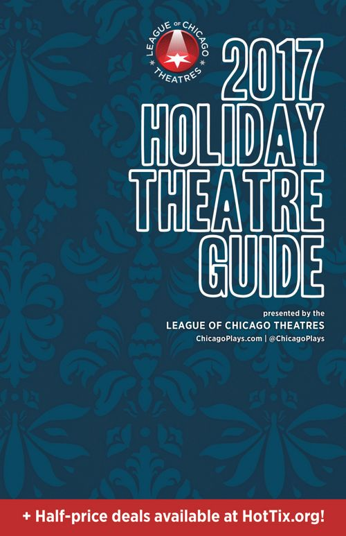 2017 Guide to Holiday Theatre in Chicago